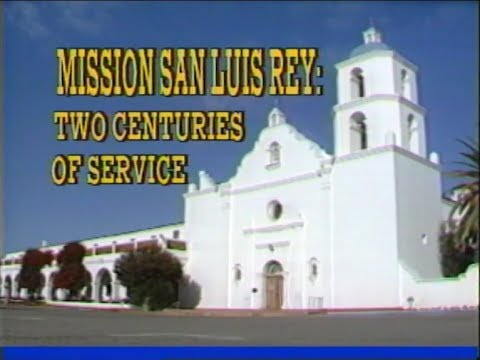 Mission San Luis Rey: Two Centuries of Service (1991)