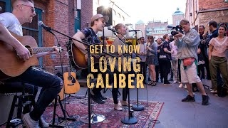 Get To Know: Loving Caliber