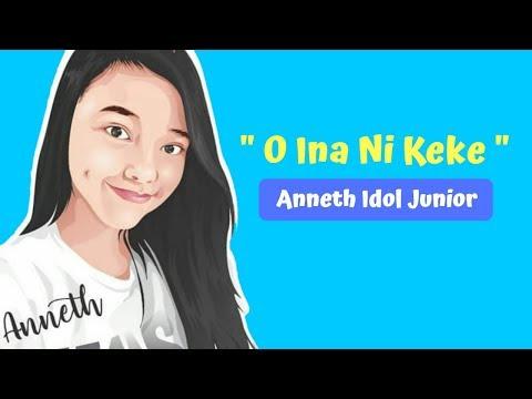 Anneth Idol Junior 2018 - O Ina Ni Keke ( Lirik )
