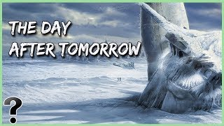 What If The Day After Tomorrow Happened In Real Life?