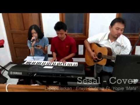 Sesal-Cover (erwin gutawa ft. yopie mata)