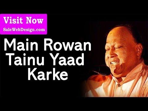 Main Rowan Tenu Yaad Karke - Ustad Nusrat Fateh Ali Khan