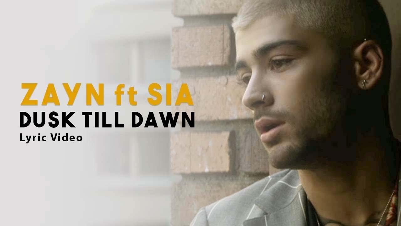 Zayn Malik Ft Sia Dusk Till Dawn Lyric Video Youtube
