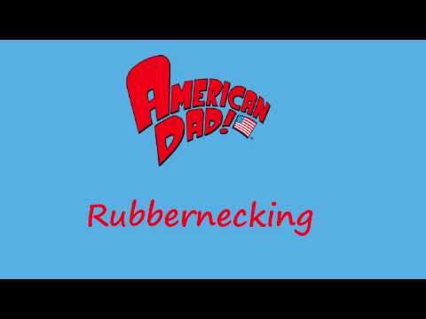American Dad - Rubbernecking