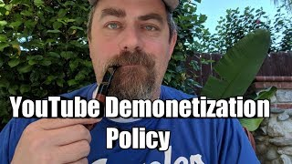 YouTube Demonetization Policy and Smoking my New Pipe