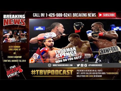 Keith Thurman: Errol Spence Jr or Terence Crawford Fight wil