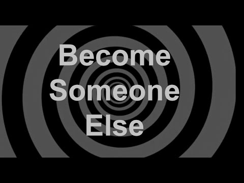 Become Someone Else Hypnosis