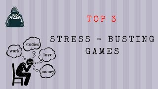 TOP 3 STRESS BUSTER GAMES | Techie Dude
