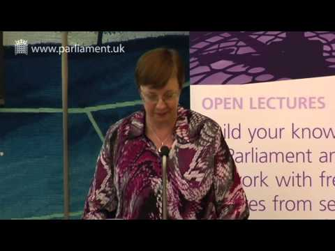 UK Parliament Open Lecture -- The history, workings and futu