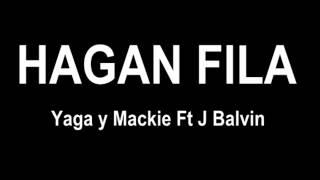 Hagan Fila - Yaga y Mackie Ft J Balvin Reggaeton Mayo 2012