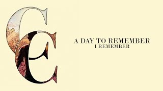 Repeat youtube video A Day To Remember - I Remember (Audio)