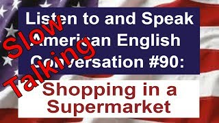 Learn to Talk Slow - Listen to and Speak American English Conversation #90