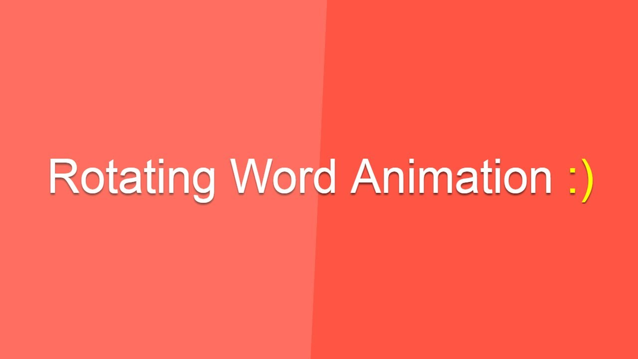 Rotating Words Animations - Pure Css Tutorials - Tutorial will be uploaded  soon