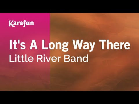 Karaoke It's A Long Way There - Little River Band *