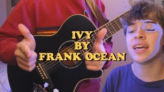 ivy by frank ocean (cover)