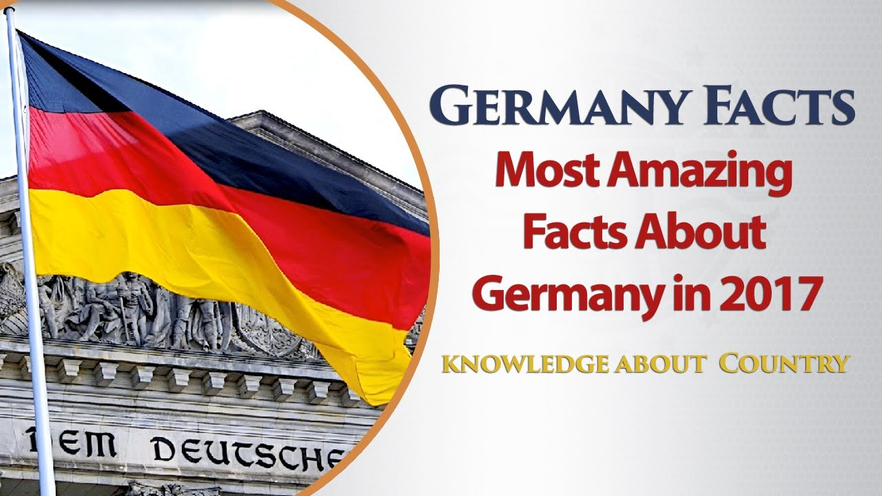 Germany Facts L Most Amazing Facts About Germany In