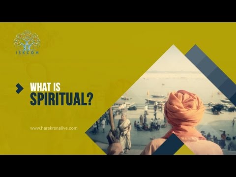 8 WHAT IS SPIRITUAL?