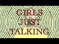 Eskimo Kisses - Girls Just Talking (Official Video)