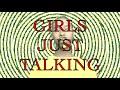 Eskimo Kisses - Girls Just Talking (Official Video)