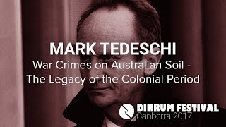 Mark Tedeschi | War Crimes on Australian Soil | #dirrumfestivalCBR 2017