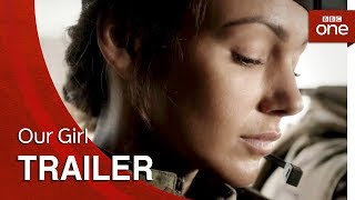 Our Girl: Series 3 Trailer - BBC One