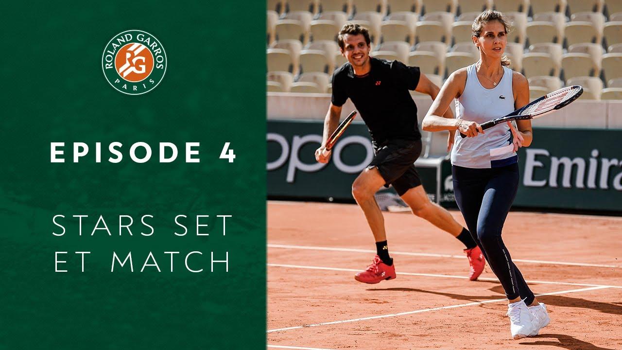 Stars Set et Match - Episode 4 I Roland-Garros 2020