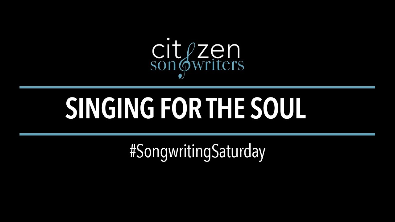 Singing for the Soul - #SongwritingSaturday