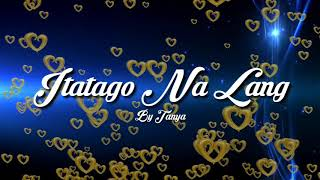 Itatago Na Lang by Tanya Chinita lyrics