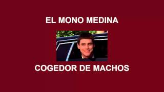 Gambar cover El Mono Medina Cogedor De Machos Jajaja