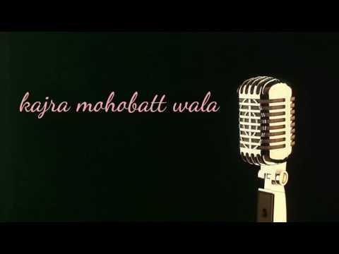 kajra_mohabatt_wala.mp3 sung by me