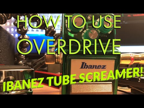 How To Use Overdrive Boost Pedal Ibanez Tube Screamer TS9