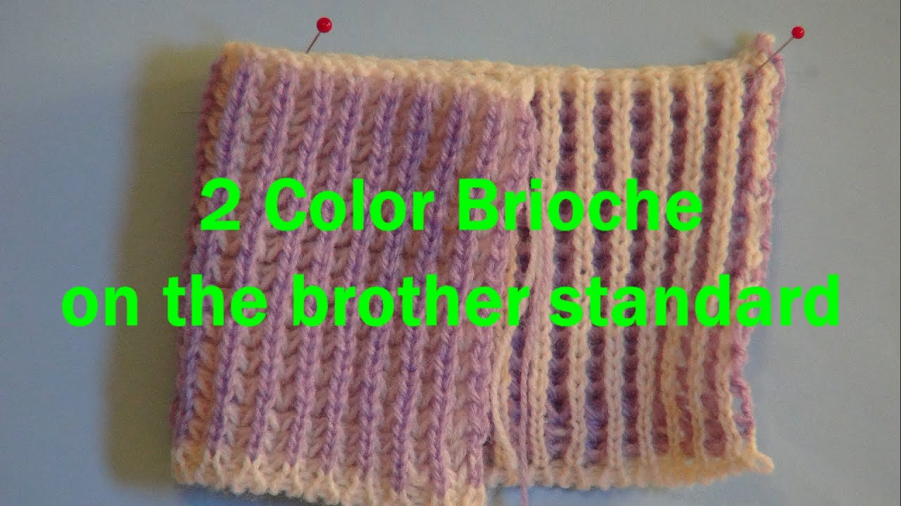 Two Color Brioche done on the Brother Double Bed - YouTube