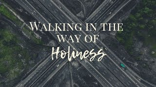 Elevate | Walking in the Way of Holiness | 10.13.19 | 7 PM