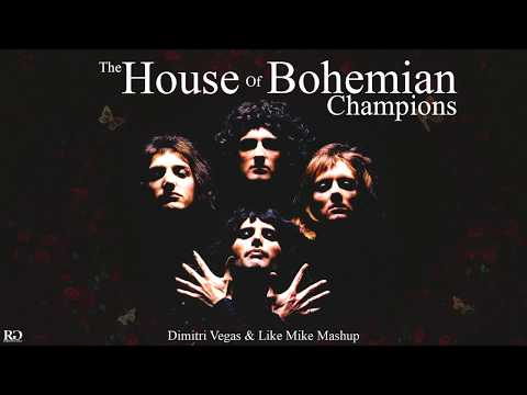 The House Of Bohemian Champions (Dimitri Vegas & Like Mike Garden Of Madness Mashup)