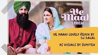 Ve Maahi Kesari Remix | DJ Dalal London & AS Visuals