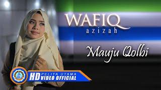 Wafiq Azizah - MAUJU QOLBI ( Official Music Video )