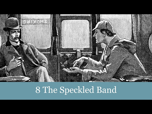 the speckled band 9 essay In the speckled band watson declares: in glancing over my notes of the seventy odd cases in which i have during the last eight years studied the methods of my friend sherlock holmes, i find many tragic, some comic, a large number merely strange, but none commonplace ….