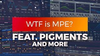 WTF is MPE? 🤷♂️ | feat. Pigments, Serum, UVI Falcon, Surge, and the Sensel Morph