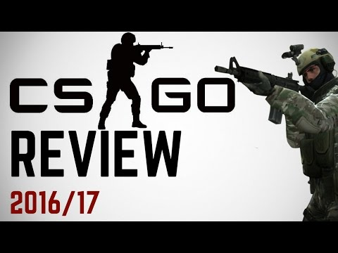 Counter Strike: Global Offensive REVIEW - 2016/2017