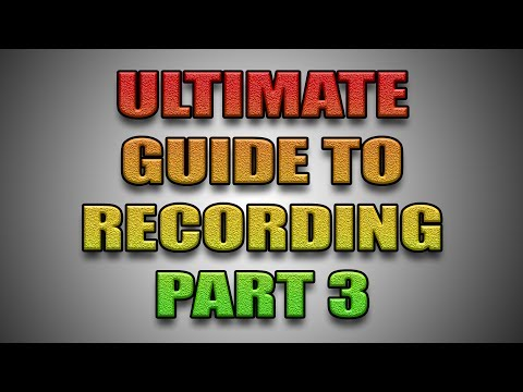 Ultimate Guide To Recording - Part 3 - Finding The Right Level To Record At
