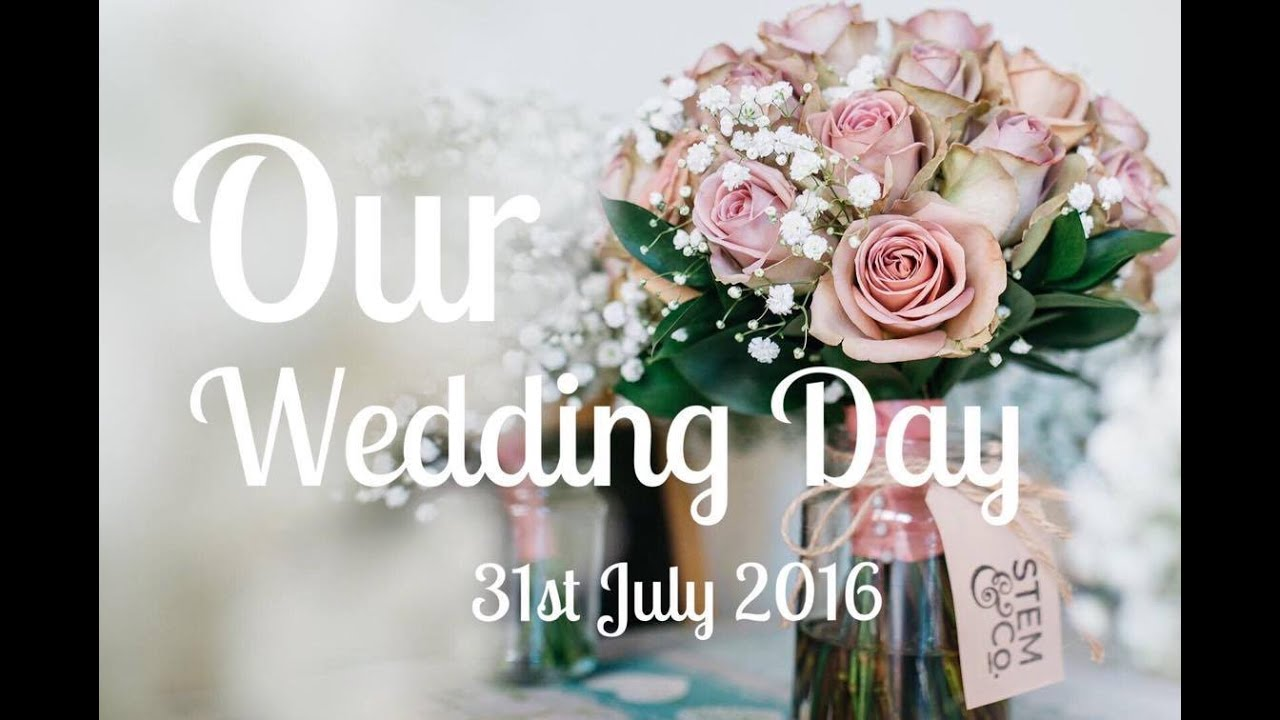 our wedding day 31st july 2016