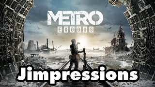 Metro Exodus - I'm Not Saying Far Cry Is Better... (Jimpressions) (Video Game Video Review)