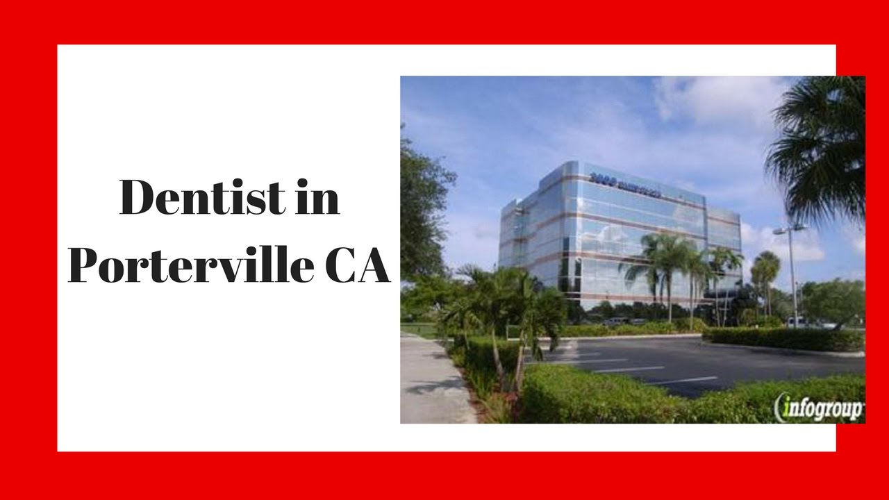 Dentist In Porterville Ca Call Now 559 782 0298 Youtube