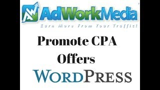 How to Promote CPA Offers in Wordpress I Make Money with Adworkmedia