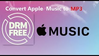 How to Remove DRM and Convert Apple Music to MP3