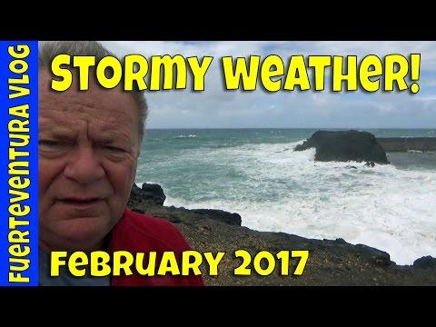 Fuerteventura Vlog February 2017 - Stormy Weather!