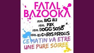 Ce Matin Va Etre Une Pure Soirée (feat. Big Ali, PZK, Dogg SoSo & Chris Prolls)