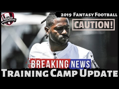 2019 Fantasy Football Draft Strategy - Training Camp Updates And Injuries