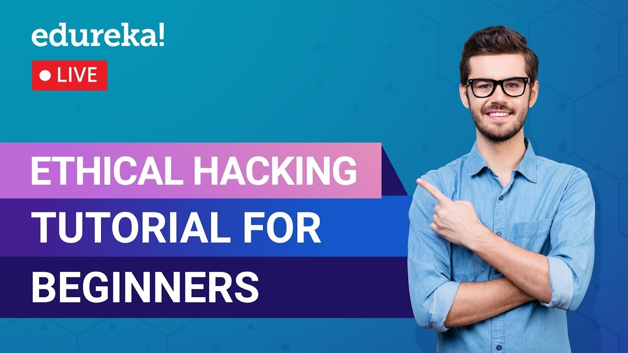 Ethical Hacking Tutorial | What is Ethical Hacking