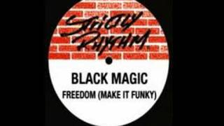 Black Magic - Freedom ( make it funky )